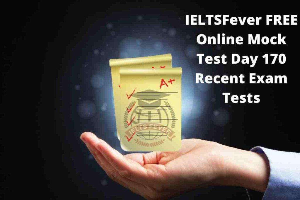 IELTSFever FREE Online Mock Test Day 170 Recent Exam Tests