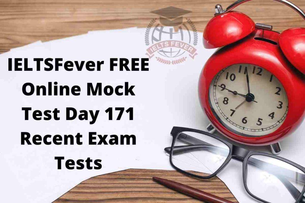 IELTSFever FREE Online Mock Test Day 171 Recent Exam Tests