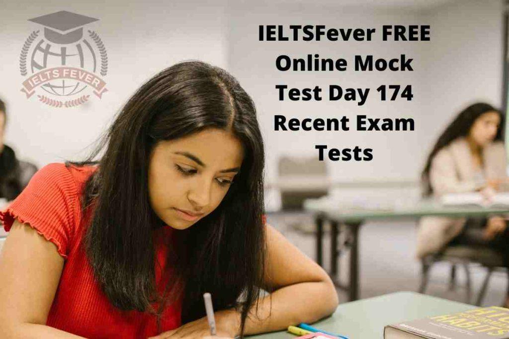 IELTSFever FREE Online Mock Test Day 174 Recent Exam Tests
