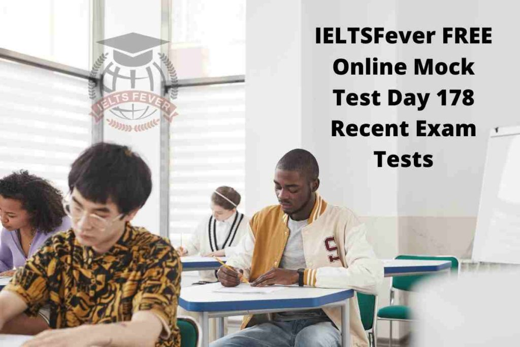 IELTSFever FREE Online Mock Test Day 178 Recent Exam Tests